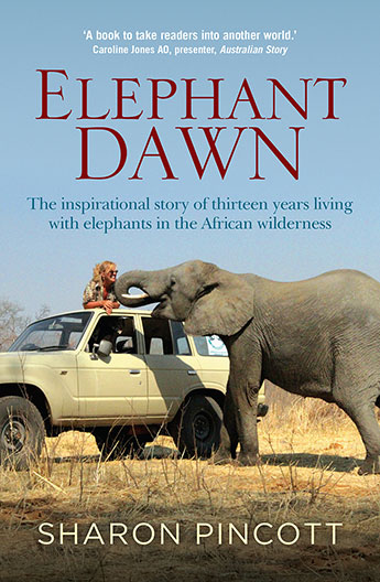 Elephant Dawn by Sharon Pincott, (Allen and Unwin) Reviewed by John Asquith